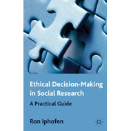 Ethical Decision Making in Social Research: A Practical Guide (BOK)