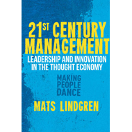 21st Century Management: Leadership and Innovation in the Thought Economy (BOK)