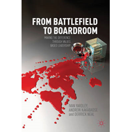 From Battlefield to Boardroom: Making the Difference Through Values Based Leadership (BOK)