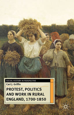 Protest, Politics and Work in Rural England, 1700-1850 (BOK)