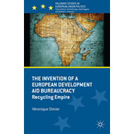 The Invention of a European Development Aid Bureaucracy: Recycling Empire (BOK)