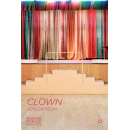 Clown: Readings in Theatre Practice (BOK)