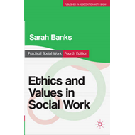 Ethics and Values in Social Work (BOK)