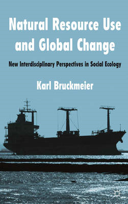Natural Resource Use and Global Change: New Interdisciplinary Perspectives in Social Ecology (BOK)