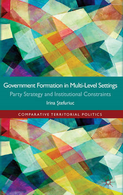 Government Formation in Multi-Level Settings: Party Strategy and Institutional Constraints (BOK)