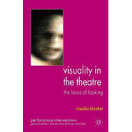Visuality in the Theatre: The Locus of Looking (BOK)