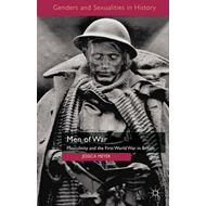 Men of War: Masculinity and the First World War in Britain (BOK)