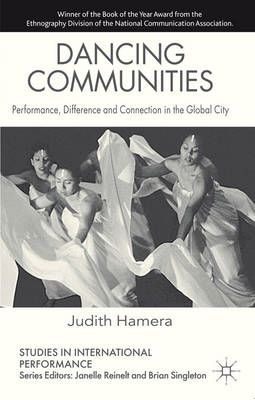 Dancing Communities: Performance, Difference and Connection in the Global City (BOK)