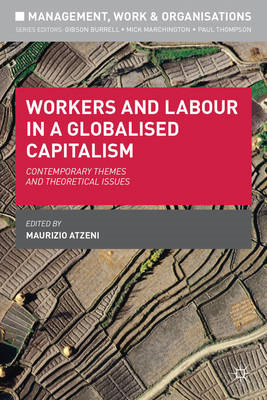 Workers and Labour in a Globalised Capitalism: Contemporary Themes and Theoretical Issues (BOK)