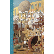 New World Orders in Contemporary Children's Literature: Utopian Transformations (BOK)