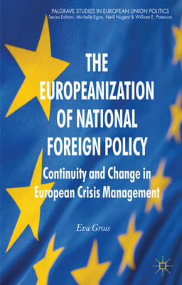 The Europeanization of National Foreign Policy: Continuity and Change in European Crisis Management (BOK)