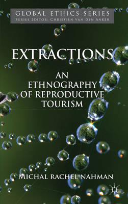 Extractions: An Ethnography of Reproductive Tourism (BOK)