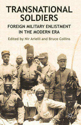 Transnational Soldiers: Foreign Military Enlistment in the Modern Era (BOK)