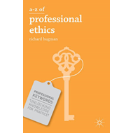 A-Z of Professional Ethics (BOK)
