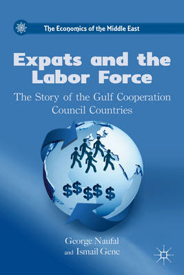 Expats and the Labor Force: The Story of the Gulf Cooperation Council Countries (BOK)