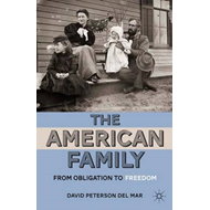 The American Family: from Obligation to Freedom (BOK)