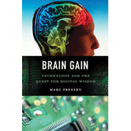 Brain Gain: Technology and the Quest for Digital Wisdom (BOK)