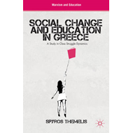 Social Change and Education in Greece: A Study in Class Struggle Dynamics (BOK)