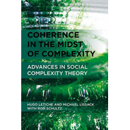 Coherence in the Midst of Complexity: Advances in Social Complexity Theory (BOK)