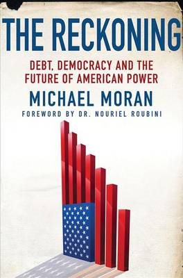 The Reckoning: Debt, Democracy, and the Future of American Power (BOK)