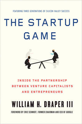 The Startup Game: Inside the Partnership Between Venture Capitalists and Entrepreneurs (BOK)
