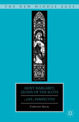 Saint Margaret, Queen of the Scots: A Life in Perspective (BOK)