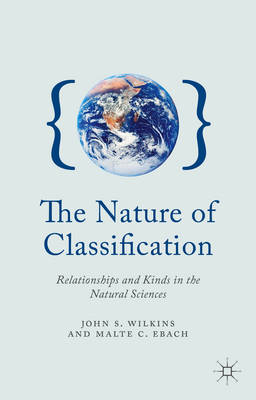 The Nature of Classification: Relationships and Kinds in the Natural Sciences (BOK)