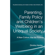 Parenting, Family Policy and Children's Well-Being in an Une (BOK)
