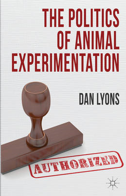 The Politics of Animal Experimentation (BOK)