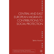 Central and East European Migrants' Contributions to Social Protection (BOK)