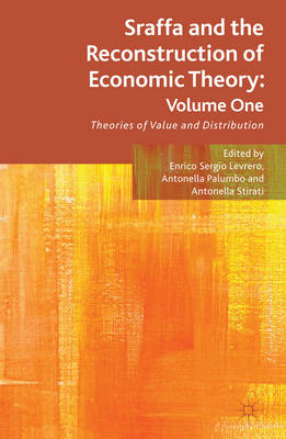 Sraffa and the Reconstruction of Economic Theory: Theories of Value and Distribution: Volume One (BOK)
