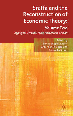 Sraffa and the Reconstruction of Economic Theory: Aggregate Demand, Policy Analysis and Growth: Volu (BOK)