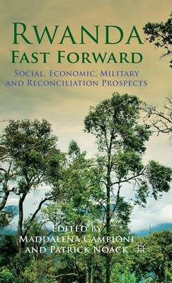 Rwanda Fast Forward: Social, Economic, Military and Reconciliation Prospects (BOK)