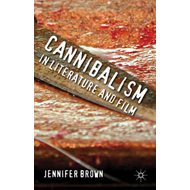 Cannibalism in Literature and Film (BOK)