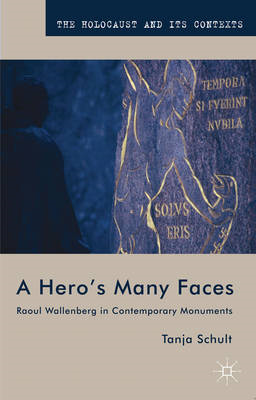 A Hero's Many Faces: Raoul Wallenberg in Contemporary Monuments (BOK)