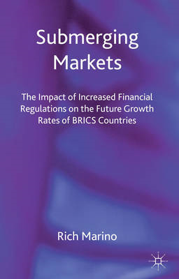 Submerging Markets: The Impact of Increased Financial Regulations on the Future Growth Rates of BRIC (BOK)