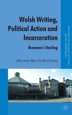 Welsh Writing, Political Action and Incarceration: Branwen's Starling (BOK)