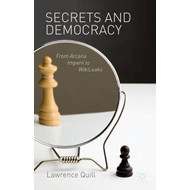 Secrets and Democracy: From Arcana Imperii to Wikileaks (BOK)