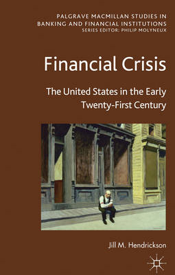 Financial Crisis: The United States in the Early Twenty-First Century (BOK)