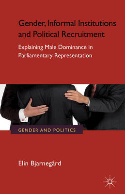 Gender, Informal Institutions and Political Recruitment: Explaining Male Dominance in Parliamentary (BOK)