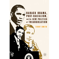 Barack Obama, Post-Racialism, and the New Politics of Triangulation (BOK)