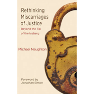 Rethinking Miscarriages of Justice: Beyond the Tip of the Iceberg (BOK)