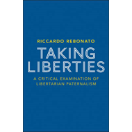 Taking Liberties: A Critical Examination of Libertarian Paternalism (BOK)