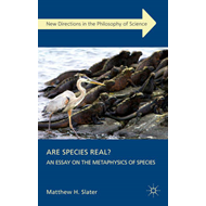 Are Species Real?: An Essay on the Metaphysics of Species (BOK)