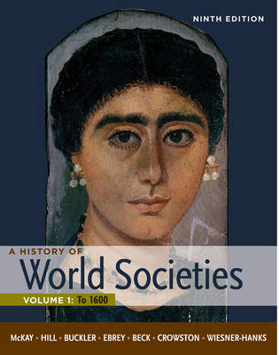 A History of World Societies: Volume 1: to 1600 (BOK)
