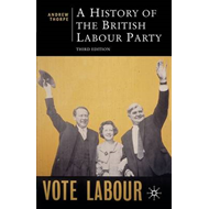 A History of the British Labour Party (BOK)