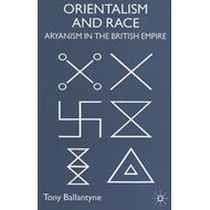 Orientalism and Race: Aryanism in the British Empire (BOK)