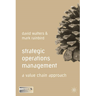 Strategic Operations Management: A Value Chain Approach (BOK)