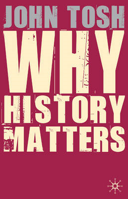 Why History Matters (BOK)