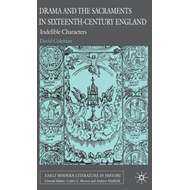 Drama and the Sacraments in Sixteenth-century England: Indelible Characters (BOK)